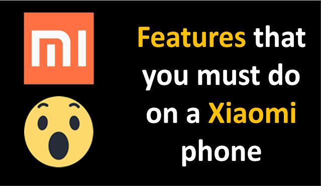 features that you must do on a xiaomi phone