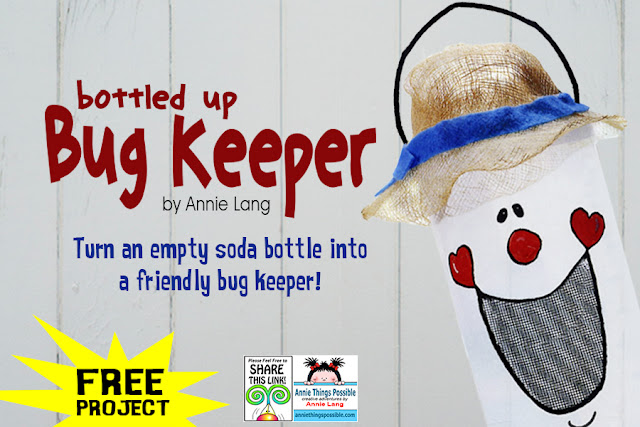 Annie Lang's FREE step by step how-to instructions along with the face template for this Bottled Up Bug Keeper DIY craft project kids will love.