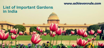 List of Important Gardens in India - For SSC, Bank and Railway Exams for SSC CGL, BANK OF BARODA PO, NICL AO, RRBs, RAILWAY Exams, SBI PO, IBPS PO, WBSEDCL OFFICE EXECUTICE, UPSC CIVIL SERVICE
