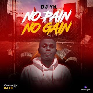 DOWNLOAD Dj Yk No Pain No Gain