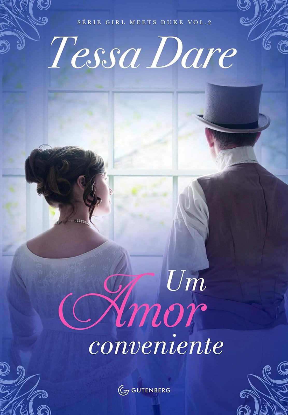 Um Amor Conveniente Serie Girl Meets Duke Livro 2 De Tessa Dare Editoragutenberg Meu Vicio Em Livros