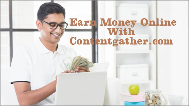 Earn Money Online with Contentgather.com