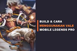 Build dan Cara Menggunakan Vale Mobile Legends Profesional