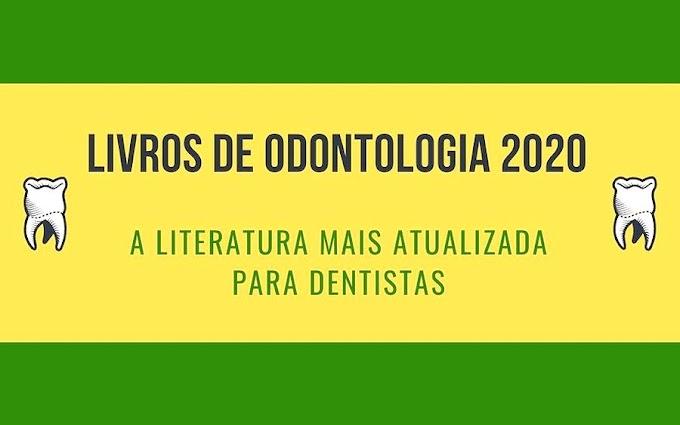 LIVROS DE ODONTOLOGIA 2020 - A literatura mais atualizada para dentistas