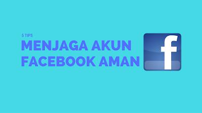 5+ Tips agar Akun Facebook Aman dari Hacker 2
