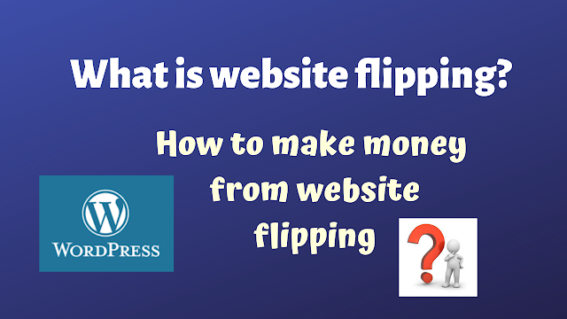 What is  website flipping? how to make money from website flipping?Tech Teacher Debashree