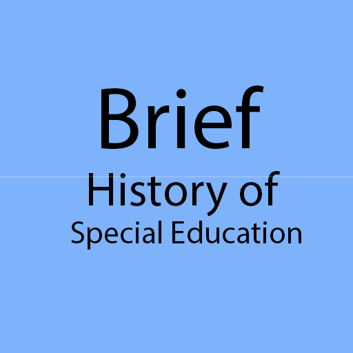 Learn About The Brief History of Special Education