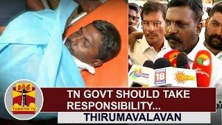 Tamil Nadu Govt should take responsibility for Ramkumar's Suicide | Thol. Thirumavalavan