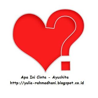 Apa Ini Cinta - Ayushita