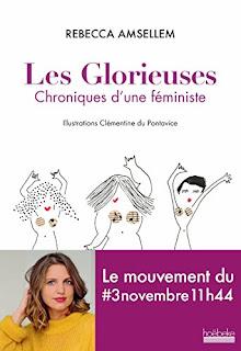 Les Glorieuses : chroniques féministe  - Rebecca Amsellem