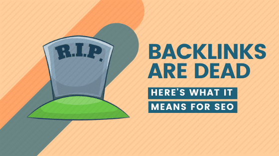 backlinks-are-dead, seo-techniques, link-building