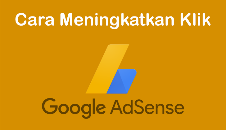 5 Cara Meningkatkan Jumlah Klik Iklan Google Adsense Dengan Cepat Terbaru