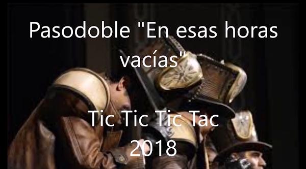 """🕐Pasodoble con LETRA """"En esas horas vacías"""".🕑 Comparsa """"Tic Tac Tic Tac"""" (2018)🕓"""