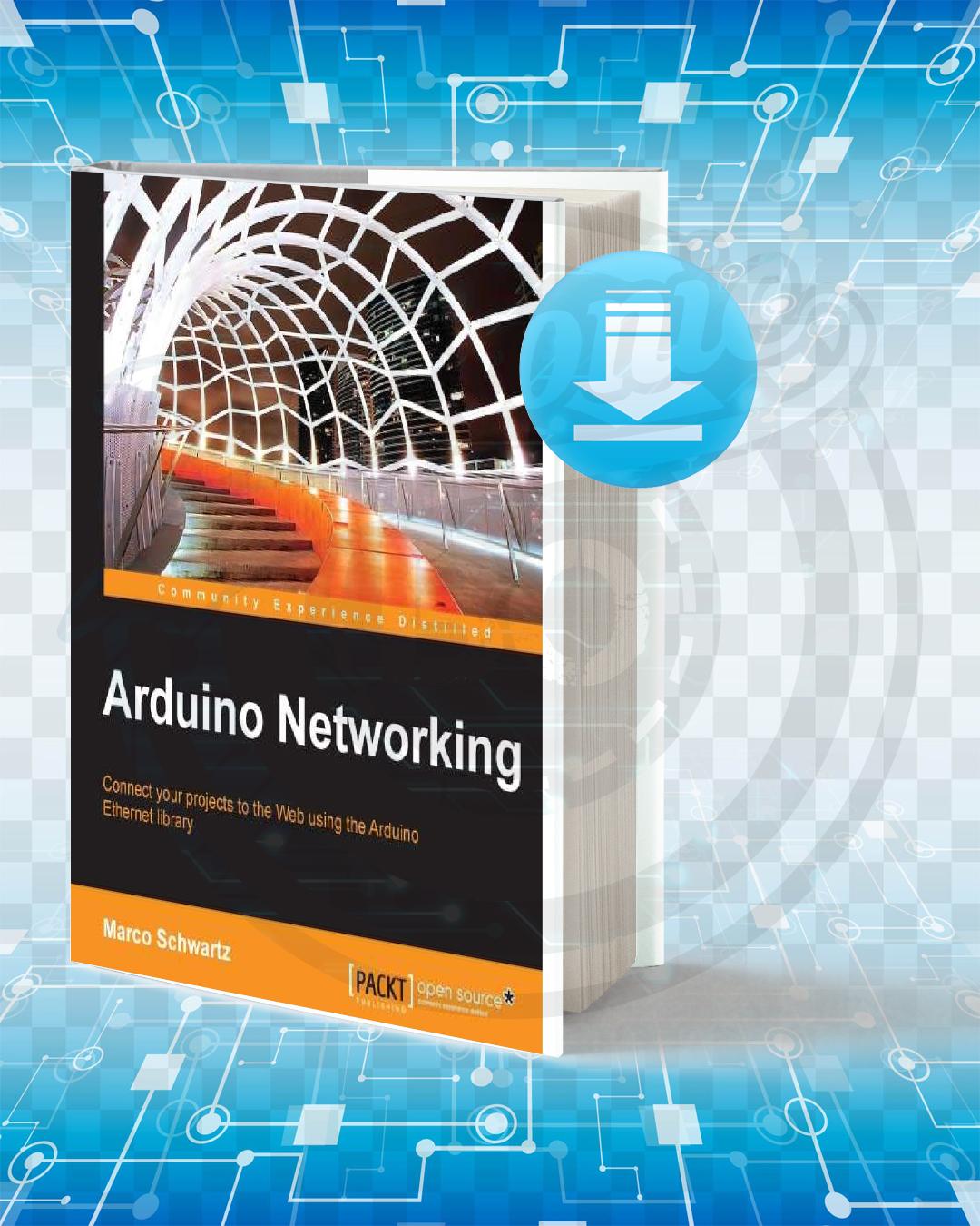 Free Book Arduino Networking pdf.
