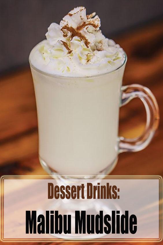 Dessert Drinks Malibu Mudslide