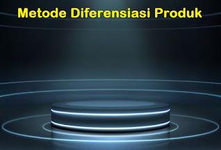 7 Metode Diferensiasi Produk