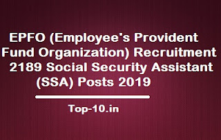 EPFO (Employee's Provident Fund Organization) Recruitment  2189 Social Security Assistant  (SSA) Posts 2019