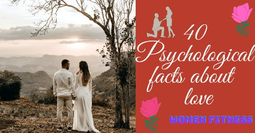 40 Best Psychological facts about Love Everyone Should Know