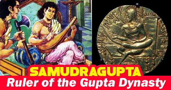 Why is Samudragupta famous? (Ruler of the Gupta Dynasty)