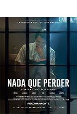 Nada a Perder (2018) WEB-DL 1080p Latino AC3 2.0 / Español Castellano AC3 2.0 / Portugues AC3 5.1