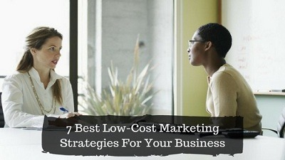 7 Best Low-Cost Marketing Strategies For Your Business