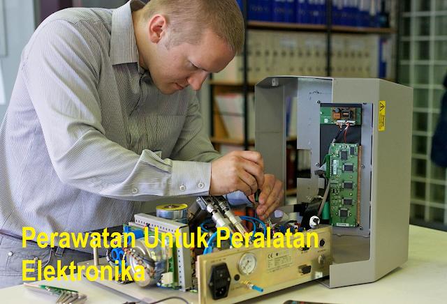 Perawatan Untuk Peralatan Elektronika