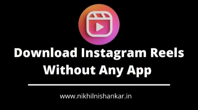 How To Download Instagram Reels Without Any App