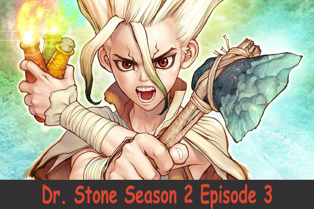 Dr. Stone Season 2 Episode 3