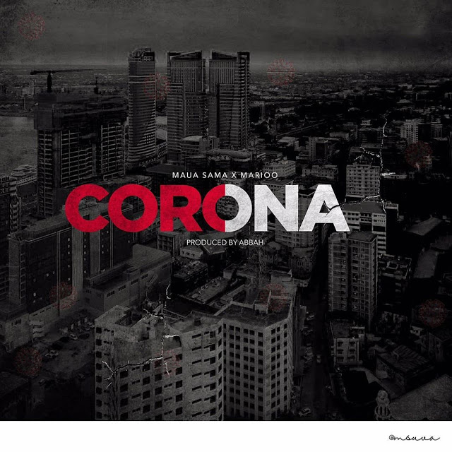 Maua Sama Ft. Marioo – Corona (Audio) MP3 Download