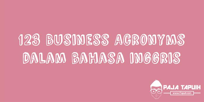 123 Business Acronyms Yang Paling Umum