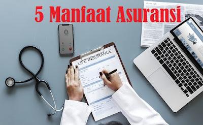 5 Manfaat Asuransi yang Harus diketahui Sekarang Juga