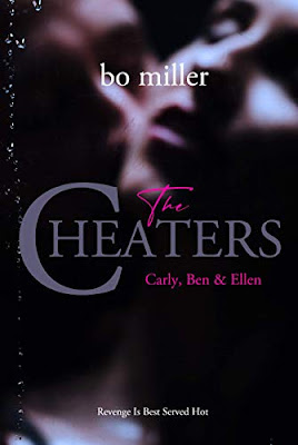 The Cheaters - Revenge Is Best Served Cold: Carly, Ben & Ellen (Uncensored FEMDOM Erotic Short Story) by Bo Miller
