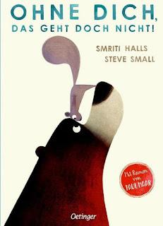 Ohne Dich, das geht doch nicht ; Smriti Halls ; Steve Small ; Paul Maar ; Oetinger Verlag
