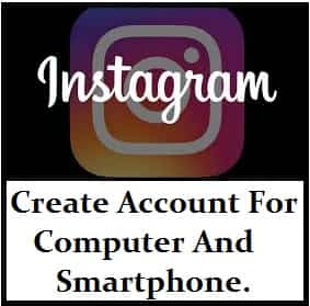 How To Create Instagram Account On Mobile & PC By 2 Markable Steps