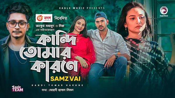 [Lyrics] Samz Vai - Kandi Tomar Karone