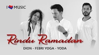 Lirik Lagu Dion, Febri Yoga, Yoda - Rindu Ramadan