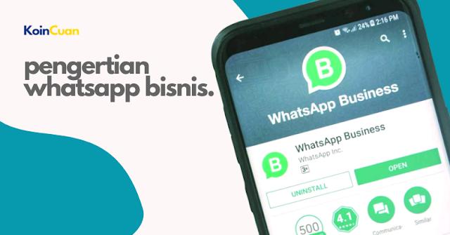 Pengertian Whatsapp Bisnis Hingga Cara Menggunakannya Secara Lengkap