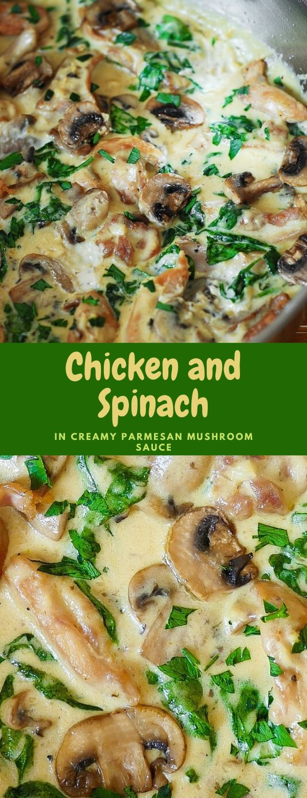 Chicken and Spinach in Creamy Parmesan Mushroom Sauce