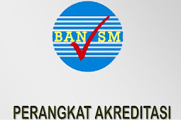 Perangkat Instrument Akreditasi 2018 SD/MI-SMP/MTS-SMA/MA-SMK/MAK-SDLB-SMPLB-SMALB