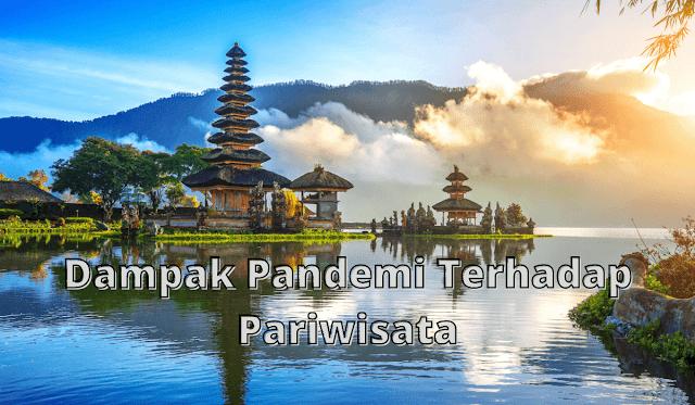 Ini-Dia-Dampak-Pandemi-Terhadap-Sektor-Pariwisata-di-Indonesia