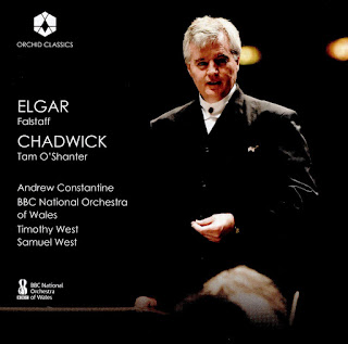 Elgar Falstaff, Chadwick Tam O'Shanter; BBC National Orchestra of Wales, Timothy West, Samuel West, Andrew Constantine; Orchid Classics