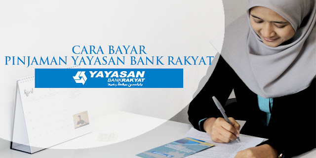 Cara Bayar Pinjaman Yayasan Bank Rakyat Secara Online Dengan Mudah