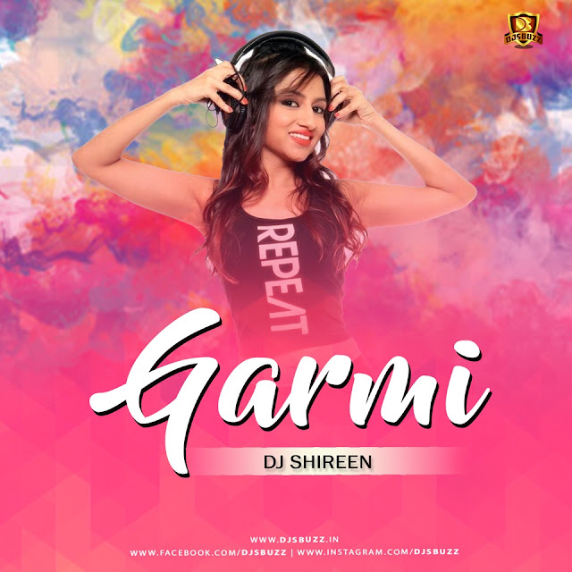 GARMI – DJ SHIREEN REMIX