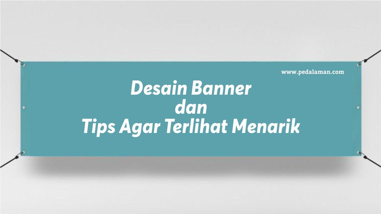 Desain Banner dan Tips Agar Terlihat Menarik