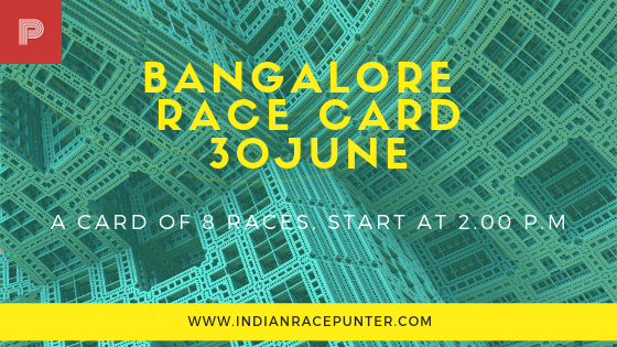 Bangalore Race Card 30 June, trackeagle, track eagle, racingpulse, racing pulse