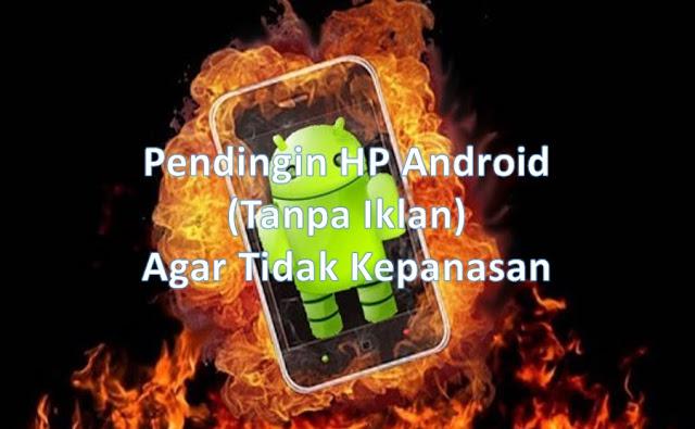 aplikasi pendingin hp android tanpa iklan