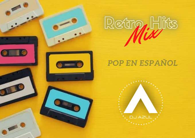 Retro Hits Mix ¡Siempre Siempre Pop en Español! - DJ Litomartz