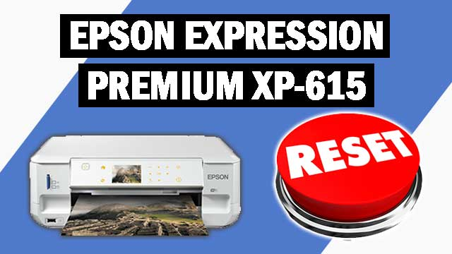 Reset impresora Epson Expression Premium XP-615