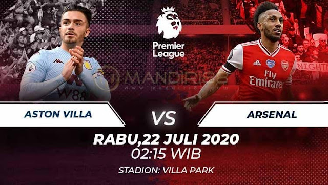 Prediksi Aston Villa Vs Arsenal, Rabu 21 Juli 2020 Pukul 02.15 WIB @ Mola TV