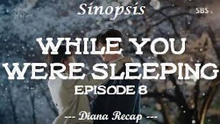 Sinopsis While You Were Sleeping Episode 8